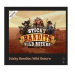 Sticky Bandits Wild Return finns att spela på Storspelare!